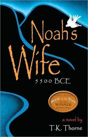 "Book Review: ""Noah's Wife"" by T. K. Thorne"