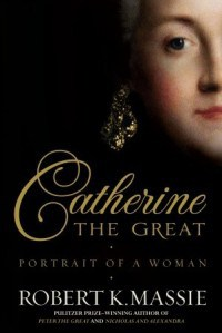 "Book Review: ""Catherine the Great: Portrait of a Woman"" by Robert K. Massie"