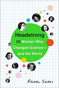 Headstrong: 52 Women Who Changed Science