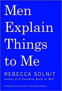 Men Explain Thinks to Me by Rebecca Solnit