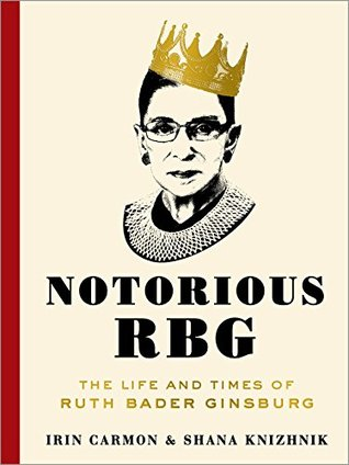Book Review: Notorious RGB: The Life and Times of Ruth Bader Ginsburg